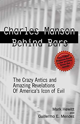 Charles Manson Behind Bars by Mark Hewitt, ISBN: 9781628380286