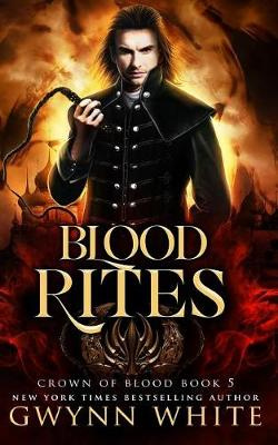 Blood Rites: Book Five in the Crown of Blood Series: Volume 5