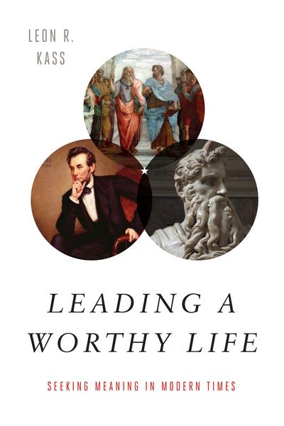 Leading a Worthy Life: Seeking Meaning in Modern Times