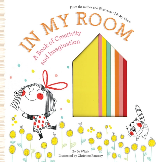 In My Room: A Book of Creativity and Imagination (Growing Hearts) by Jo Witek, ISBN: 9781419726446