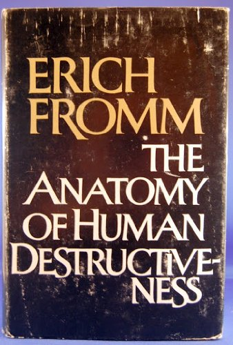 Anatomy of Human Destructiveness by Fromm, Erich, ISBN: 9780030075964