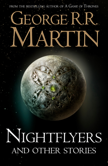 Nightflyers and Other Stories by George R. R. Martin, ISBN: 9780008300173