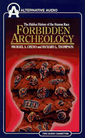 84c5d35c70ed0 Forbidden Archeology  The Hidden History of the Human Race by Michael A.  Cremo