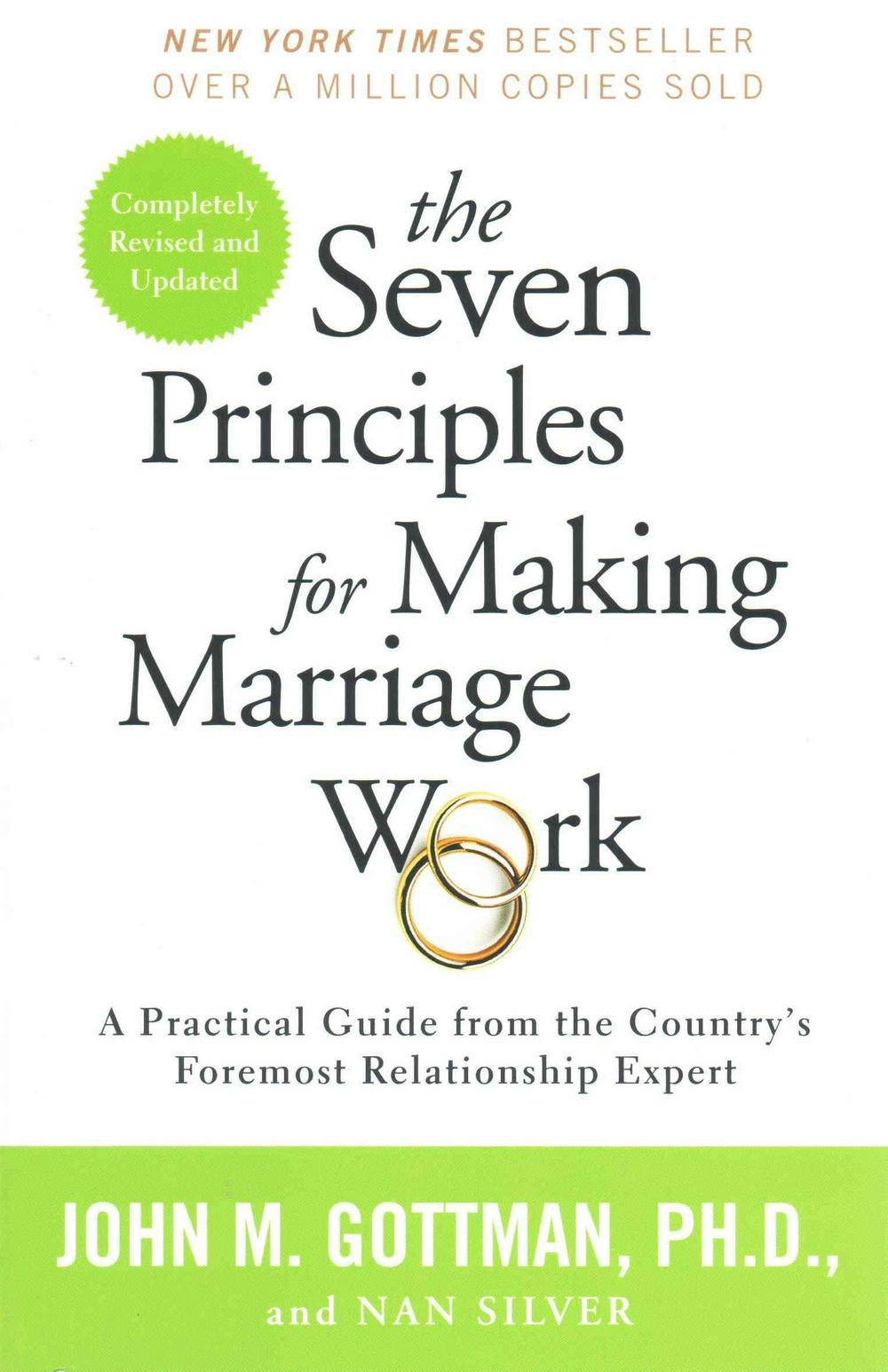 The 7 Principles for Making Marriage Work: A Practical Guide from the Country's Foremost Relationship Expert by John, Ph.D. Gottman, ISBN: 9780553447712