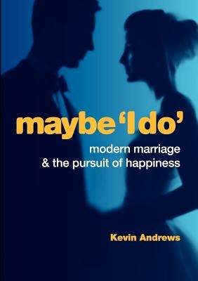 Maybe 'I Do' by Kevin Andrews, ISBN: 9781922168016