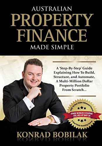 Australian Property Finance Made Simple by Konrad Bobilak, ISBN: 9781925282153