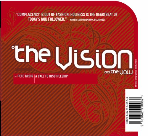 The Vision and the Vow by Pete Greig, ISBN: 9781842910962