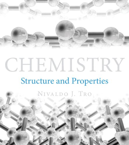 Chemistry: Structure and Properties by Nivaldo J. Tro, ISBN: 9780321834683