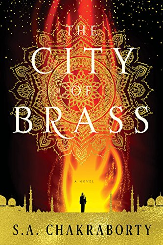 The City of Brass (Daevabad Trilogy) by S A Chakraborty, ISBN: 9780062690951