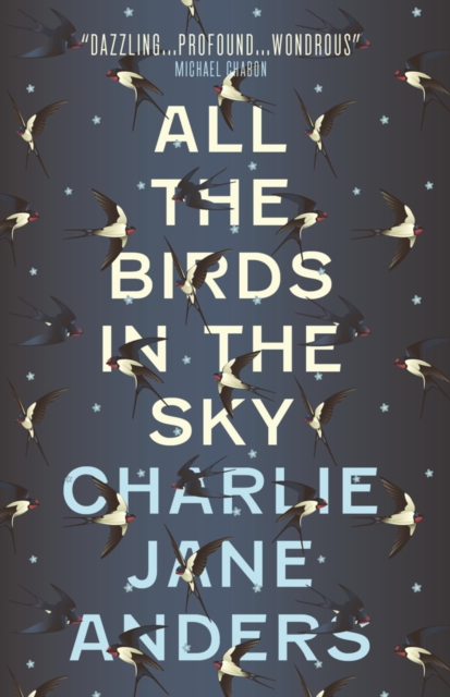 All the Birds in the Sky by Charlie Jane Anders, ISBN: 9781785650550