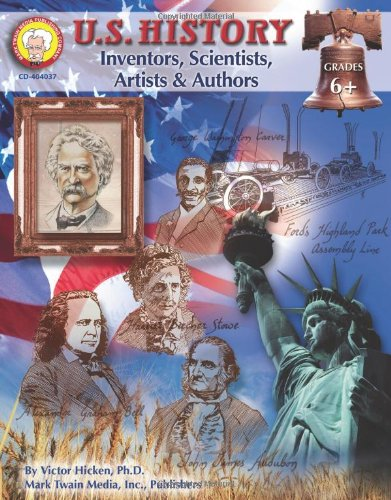 U.S. History: Inventors, Scientists, Artists, & Authors (American History Series)