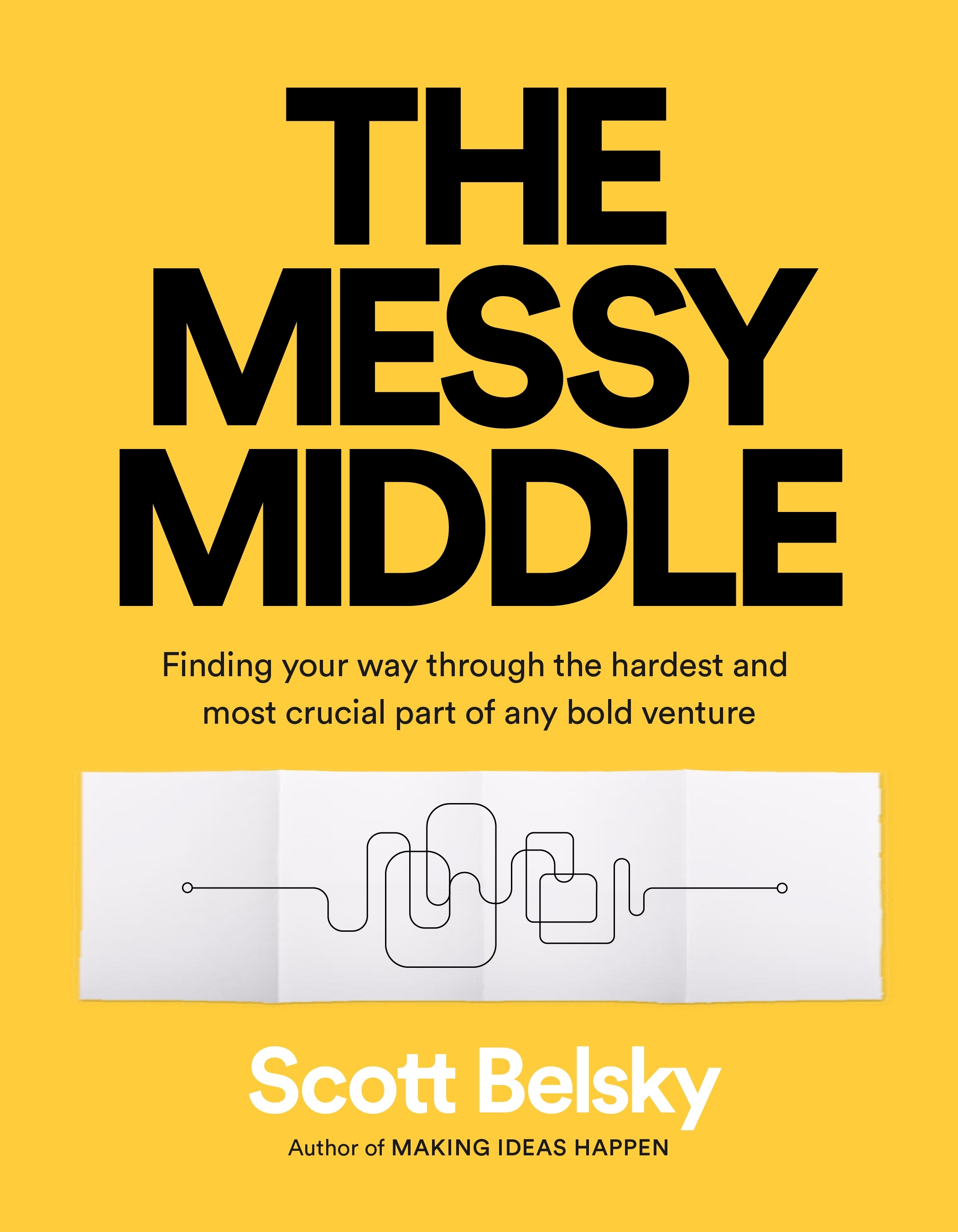 The Messy Middle by Scott Belsky, ISBN: 9780241310175