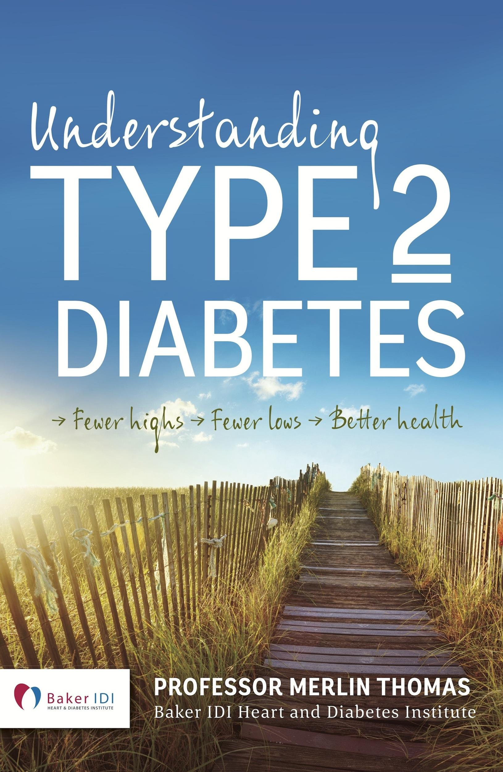 Understanding Type 2 DiabetesFewer Highs, Fewer Lows, Better Health