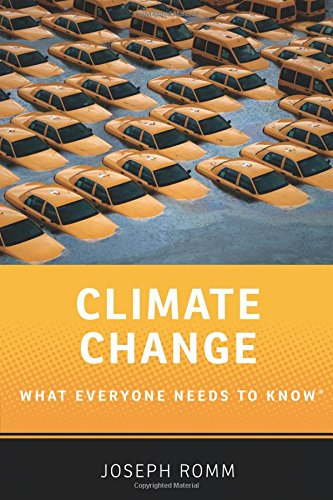 Climate Change (What Everyone Needs to Know) by Joseph Romm, ISBN: 9780190250171