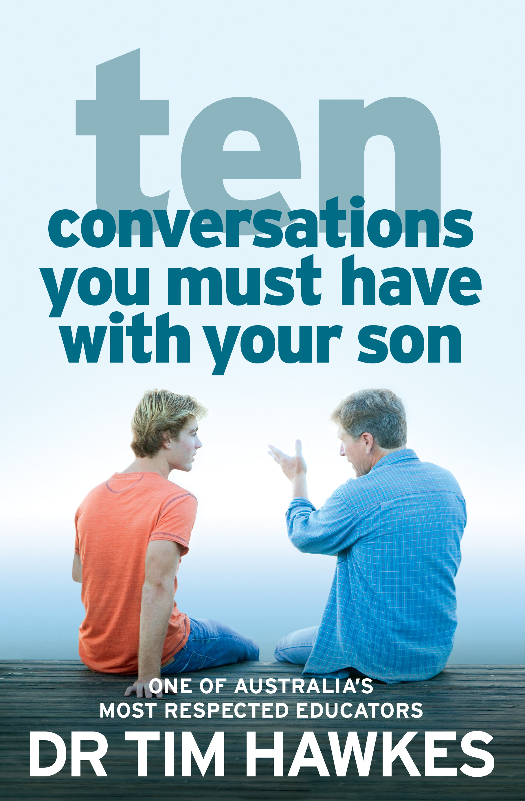 Ten Conversations You Must Have With Your Son by Tim Hawkes, ISBN: 9780733631740
