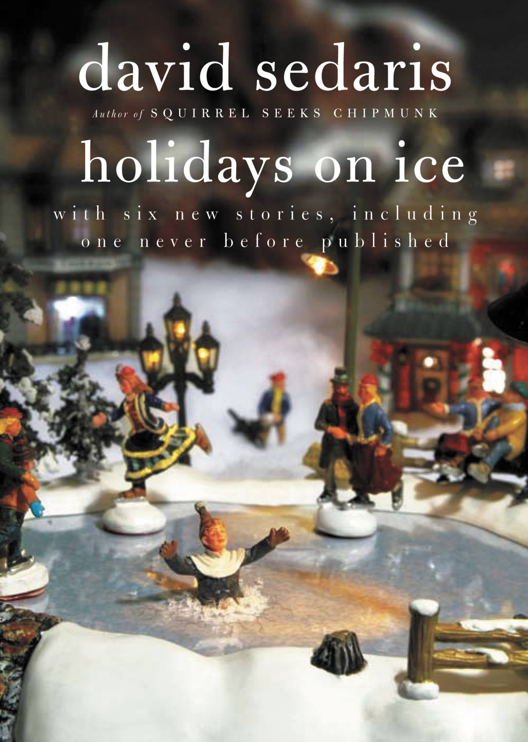 Holidays on Ice by David Sedaris, ISBN: 9780316078917