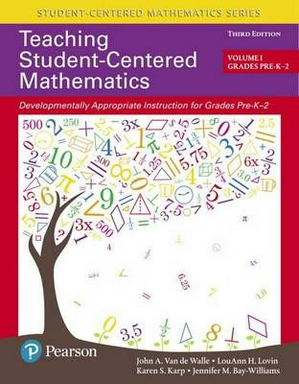 Teaching Student-Centered Mathematics: Developmentally Appropriate Instruction for Grades Pre-K-2 (Volume I): 1 by John a Van De Walle, ISBN: 9780134556437