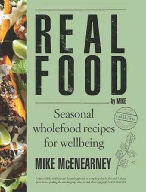 Real Food by MikeSeasonal Wholefood Recipes for Wellbeing