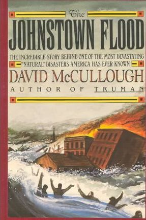 The Johnstown Flood by David McCullough, ISBN: 9780844662923