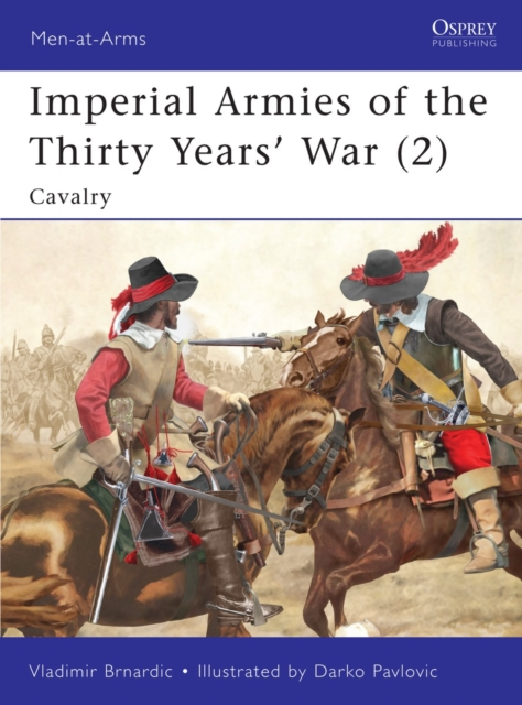 Imperial Armies of the Thirty Years' War: Cavalry v. 2