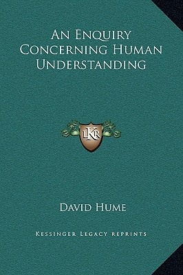 an examination of an enquiry concerning human understanding by david hume David hume (b 1711, d 1776 katherine falconer hume realized that david was uncommonly precocious an enquiry concerning human understanding appeared.