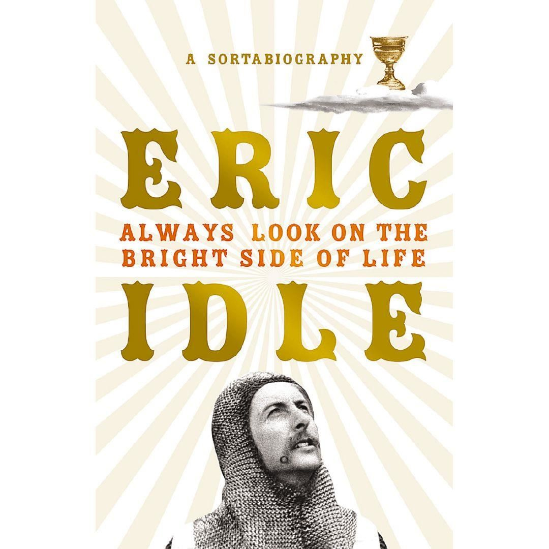 Always Look on the Bright Side of Life by Eric Idle, ISBN: 9781474610285
