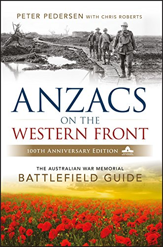 Anzacs on the Western FrontThe Australian War Memorial Battlefield Guide