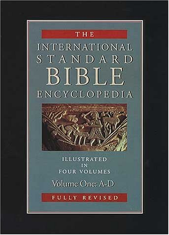 International Standard Bible Encyclopedia: A-D