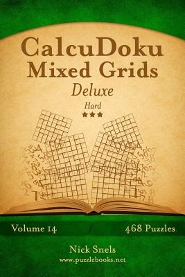 Calcudoku Mixed Grids Deluxe - Hard - Volume 14 - 468 Logic Puzzles