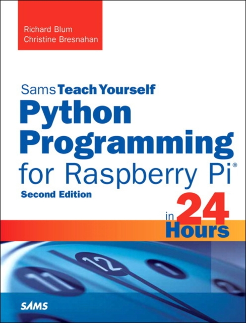 Python Programming for Raspberry Pi, Sams Teach Yourself in 24 HoursSams Teach Yourself -- Hours