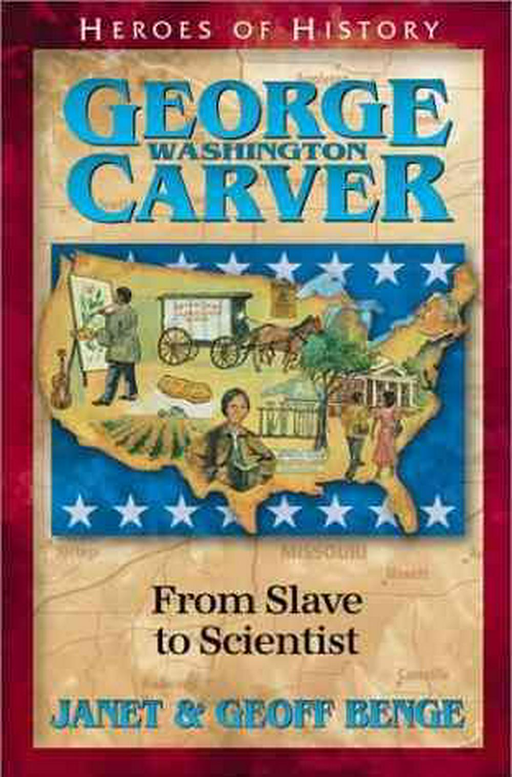 George Washington Carver by Janet Benge, ISBN: 9781883002787