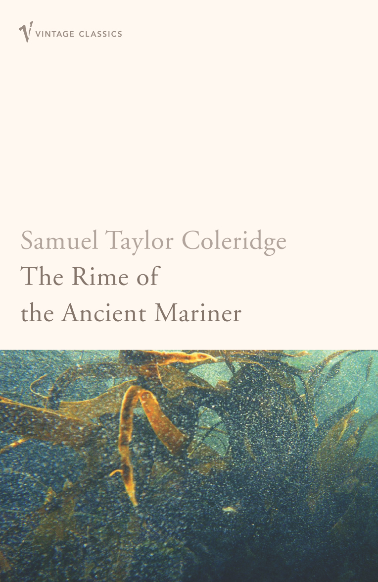 the authors own view of life in rime of the ancient mariner by samuel taylor coleridge The rime of the ancient mariner (originally the rime of the ancyent marinere) is the longest major poem by the english poet samuel taylor coleridge.