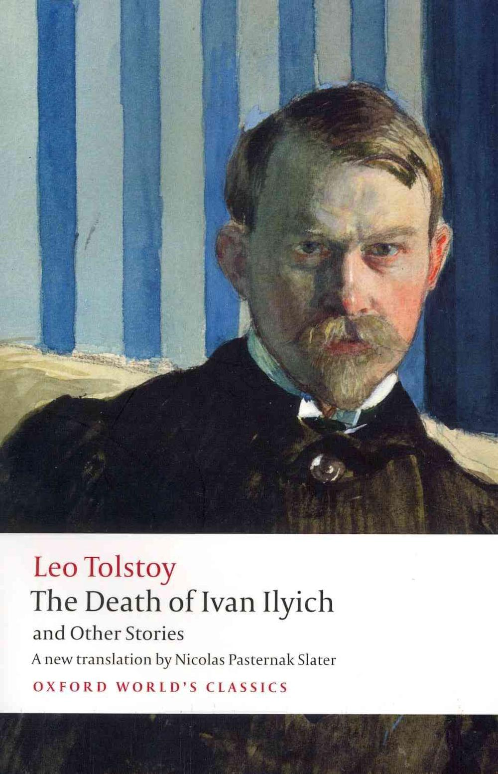 The Death of Ivan Ilyich and Other Stories (Oxford World's Classics) by Leo Tolstoy, ISBN: 9780199669882