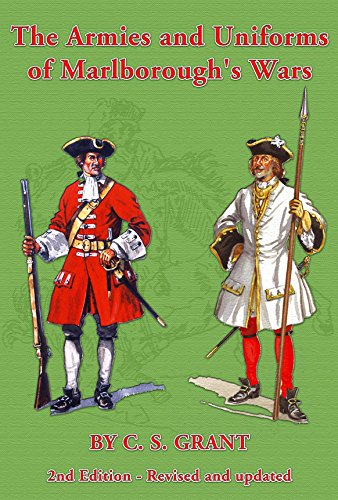 The Armies & Uniforms of Marlborough's Wars