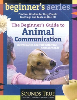 The Beginner's Guide to Animal Communication