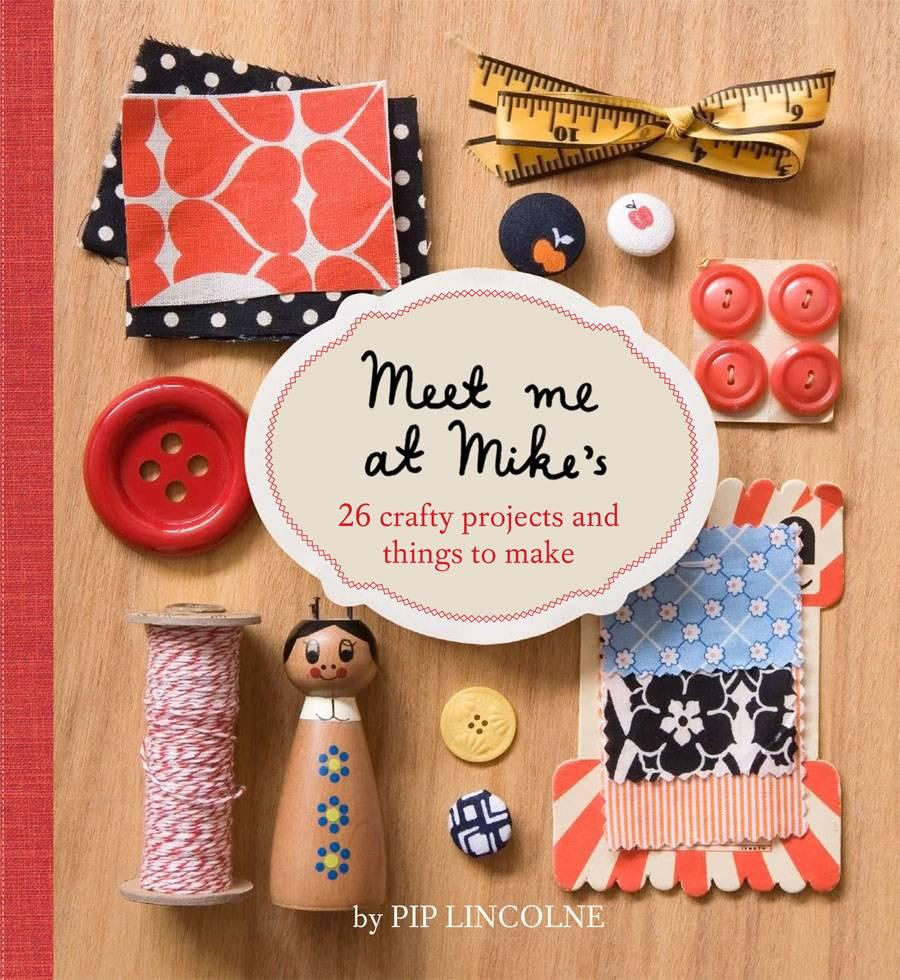 Meet Me at Mike's by Pip Lincolne, ISBN: 9781740666305