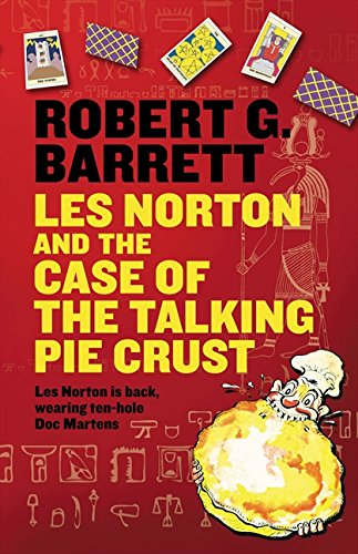 Les Norton and the Case of the Talking Pie Crust by Barrett, Robert G., ISBN: 9780732283964