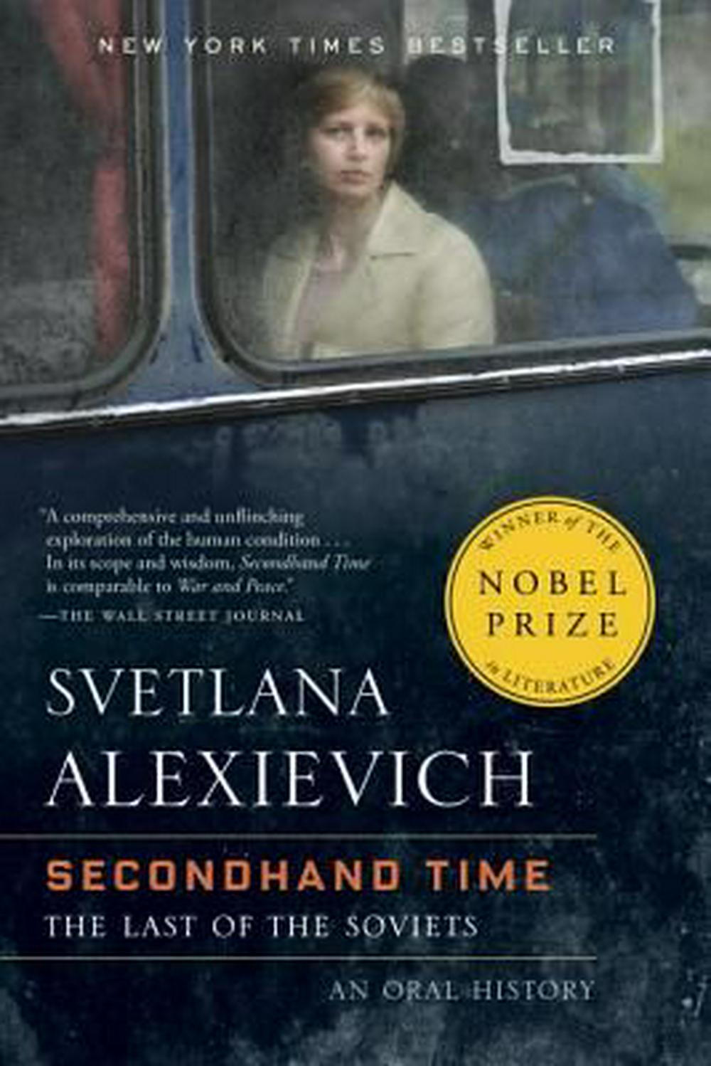 Secondhand Time: The Last of the Soviets by Svetlana Alexievich, ISBN: 9780399588822