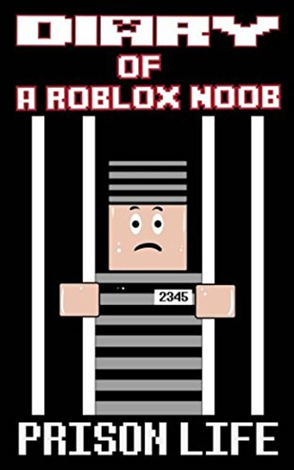 Diary Of A Roblox Noob Prison Life Roblox Noob Diaries Volume 1 By Robloxia Kid 9781539609513 Booko Comparing Prices For Diary Of A Roblox Noob Prison Life Roblox Noob Diaries