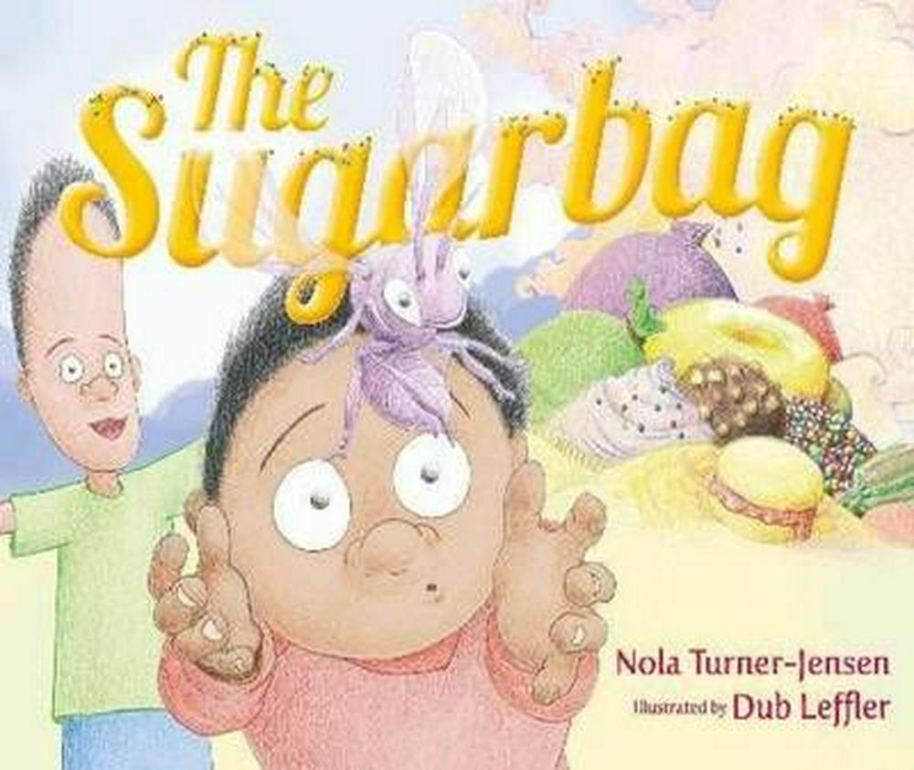 The Sugarbag by Nola Turner-Jensen, ISBN: 9781921248474