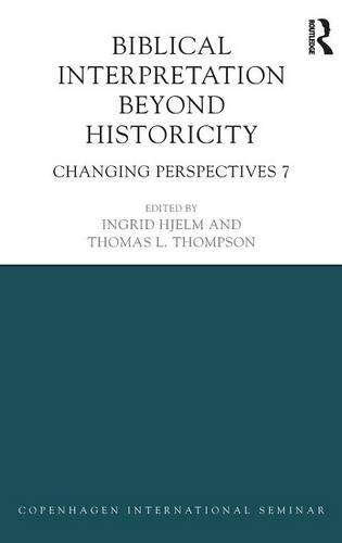 Biblical Interpretation Beyond Historicity (Copenhagen International Semin)