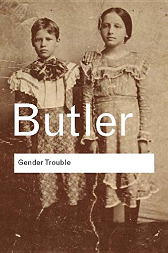 the discursive construction of gender in judith butlers book gender trouble feminism and the subvers Following hot on the heels of foucault explained with hipsters, here's jb's gender trouble explained in socratic dialogue style with cats all page references from butler, j (1990 [2008: 1999]) gender trouble: feminism and the subversion of identity.