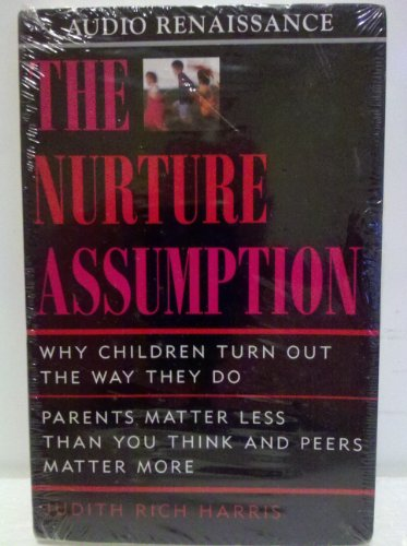 an analysis of the nurture assumption by judith rich harris By judith rich harris the free press read the review 1 nurture is not the same as environment heredity and environment they are the yin and yang, the adam and eve, the mom and pop of pop psychology.