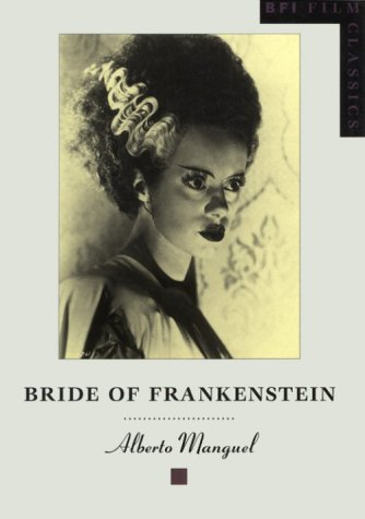 """Bride of Frankenstein"" (BFI Film Classics)"
