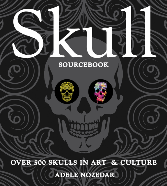 Skull SourcebookOver 500 Skulls in Art & Culture