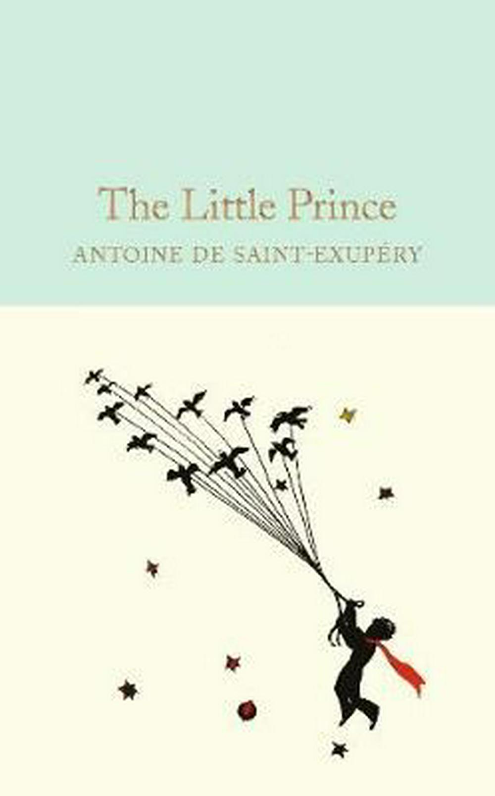 The Little Prince (Macmillan Collector's Library) by Antoine de Saint-Exupéry, ISBN: 9781909621565