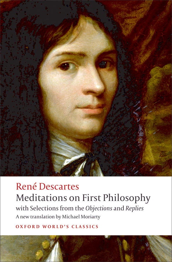 an analysis of meditation in rene descartes meditations In the 3rd meditation, descartes attempts to prove that god (i) exists, (ii) is the cause of the essence of the meditator (ie the author of his nature as a thinking thing), and (iii) the cause of the meditator's existence (both as creator and conserver, ie the cause that keeps.