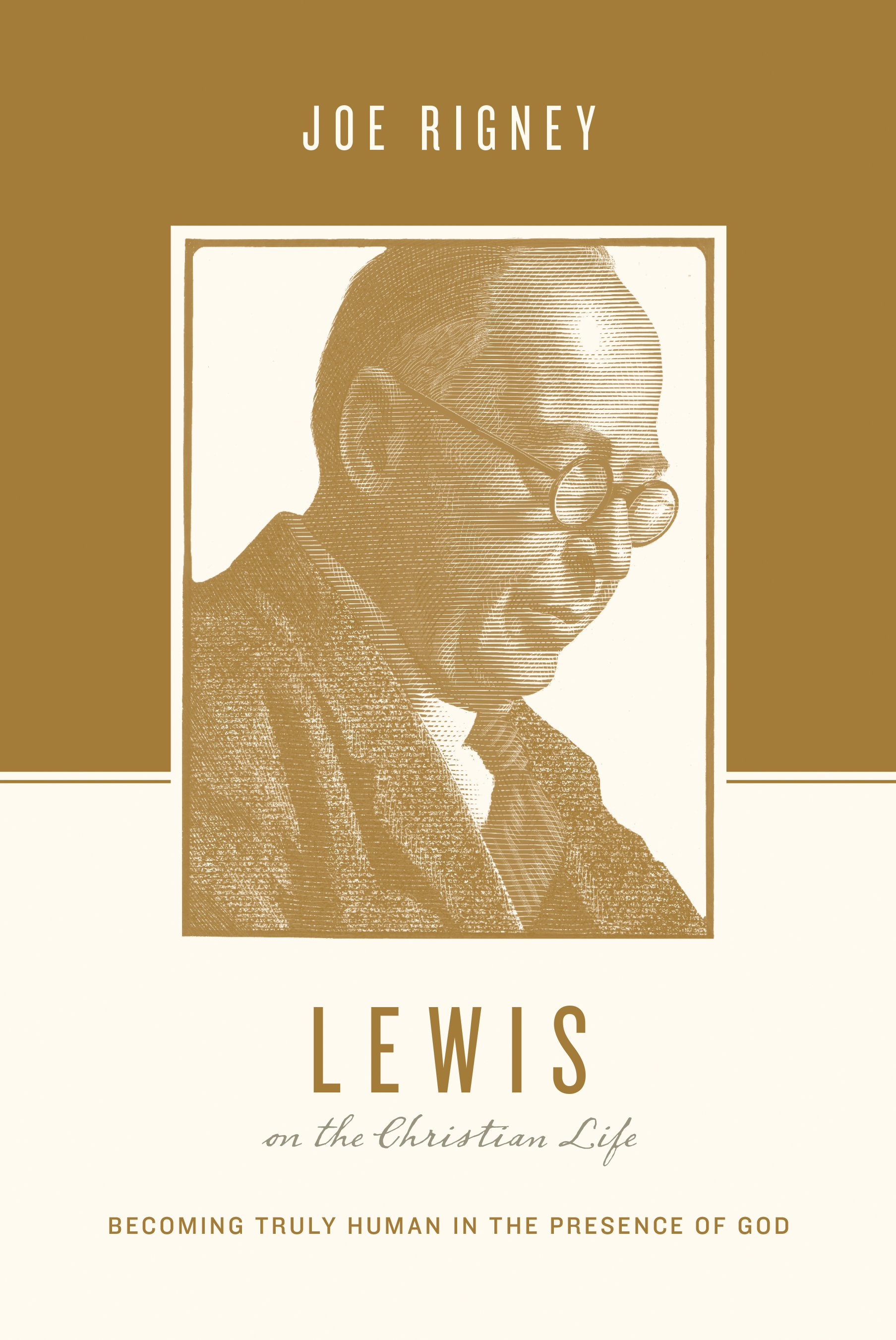 Lewis on the Christian Life: Becoming Truly Human in the Presence of God (Theologians on the Christian Life)