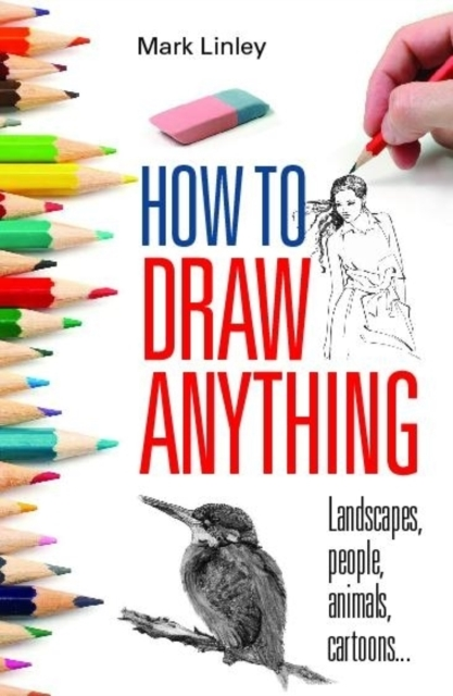 How To Draw Anything by Mark Linley, ISBN: 9780716022237