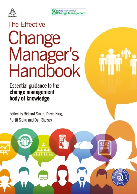 The Effective Change Manager's Handbook: Essential Guidance to the Change Management Body of Knowledge by APMG, ISBN: 9780749473075